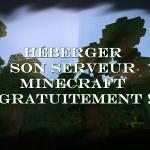 heberger-son-serveur-minecraft-gratuitement