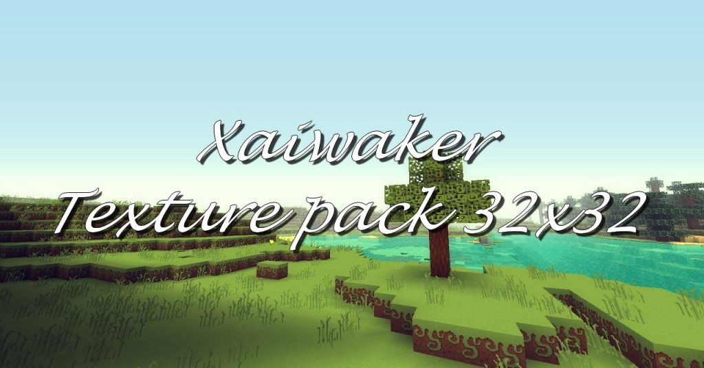 minecraft-texture-pack-pour-32x32-xaiwaker