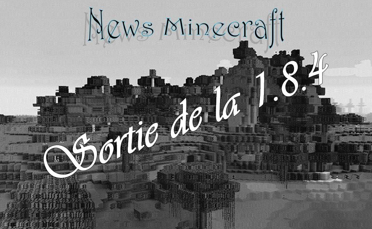 minecraft news sortie 1.8.4
