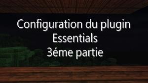 comment-configurer-essentials-3eme-partie